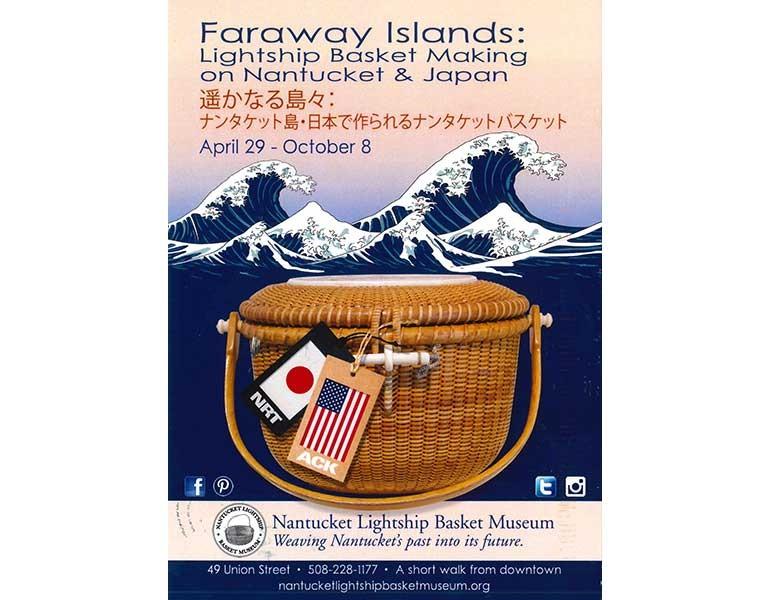 Nantucket Lightship Basket Museum Faraway Islands Exhibit